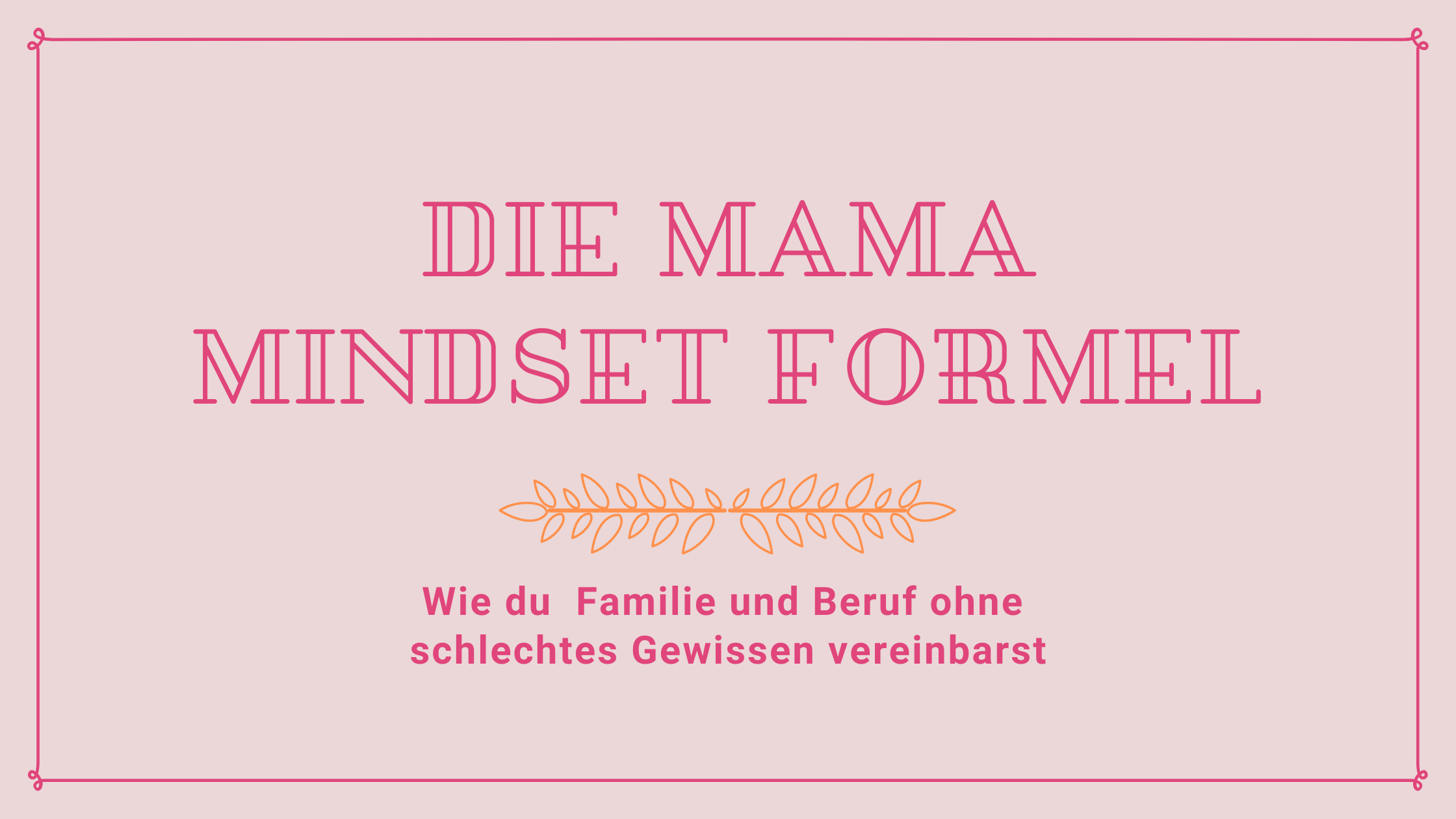 Titel: Die Mama Mindset Formel